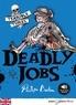 Mark Beech et Philippa Boston - Deadly Jobs - Ebook.