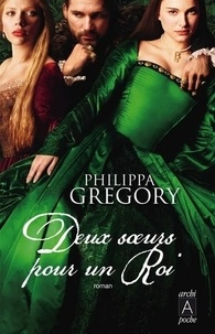 Philippa Gregory - Deux soeurs pour un roi.