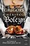 Philippa Gregory - L'héritage Boleyn.
