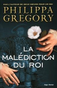 Philippa Gregory - La malédiction du roi.