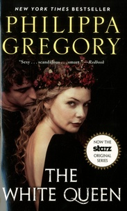 Philippa Gregory - The Cousins' War  : The White Queen.