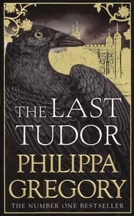 Philippa Gregory - The Last Tudor.