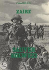 Philippe Érulin et Jeannou Lacaze - Zaïre - Sauver Kolwezi.