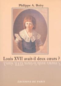 Philippe-A Boiry - Louis XVII avait-il deux coeurs ?.