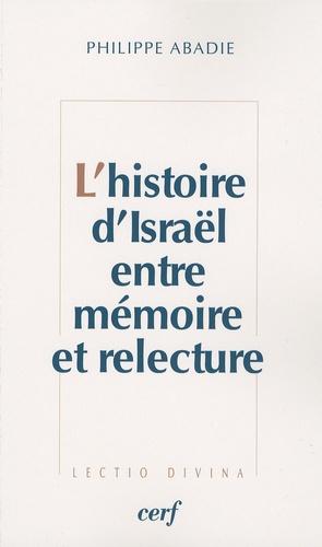 Philippe Abadie - L'histoire d'Israël entre mémoire et relecture.