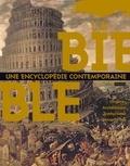 Philippe Abadie et Jean-Noël Aletti - La Bible : Une encyclopédie contemporaine - Origines, archéologie, traductions, découvertes.