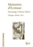 Philippe Abadie et Olivier Artus - Mémoires d'Ecriture - Hommage à Pierre Gibert s.j. offert par la Faculté de Théologie de Lyon.