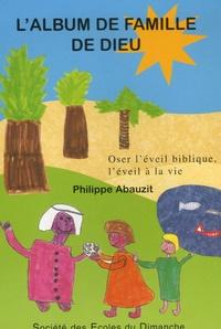 Philippe Abauzit - L'album de famille de Dieu.
