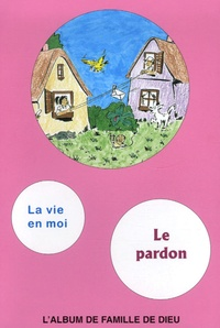 Philippe Abauzit et Pietr Herold - Le pardon - L'album de famille de Dieu, Livret de coloriage : La vie en moi.