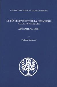 Philippe Abgrall - Le développement de la géométrie aux IXe-XIe siècles - Abu Sahl al-Quhi.