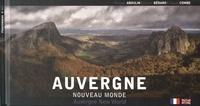 Philippe Aboulin et Dimitri Bérard - Auvergne : nouveau monde.