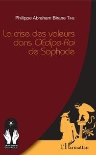 Philippe Abraham Birane Tine - La crise des valeurs dans Oedipe-Roi de Sophocle.
