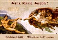 Philippe Absous et Emmanuel Beaufils - Jésus, Marie, Joseph !.