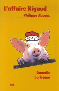 Philippe Absous - L'affaire Rigaud.
