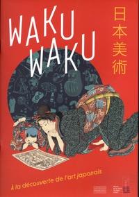 Philippe Achermann - Waku Waku - A la découverte de l'art japonais.