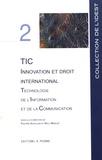Philippe Achilleas et Willy Mikalef - TIC, innovation et droit international - Technologie de l'information et de la communication.