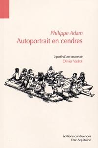 Philippe Adam - Autoportrait en cendres - A partir d'une oeuvre d'Olivier Vadrot.