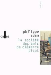 Philippe Adam - La societé des amis de Clémence Picot.