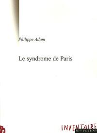 Philippe Adam - Le syndrome de Paris.