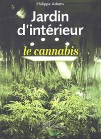Philippe Adams - Jardin d'intérieur : le cannabis.
