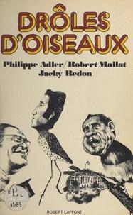 Philippe Adler et Robert Mallat - Drôles d'oiseaux.