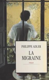 Philippe Adler - La migraine.