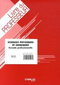 Philippe Adloff et Hervé Gabillot - Sciences physiques et chimiques 2e professionnelle - Livre du professeur.
