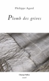 Philippe Agard - Plomb des grives.