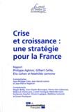 Philippe Aghion et Gilbert Cette - Crise et croissance : une stratégie pour la France.