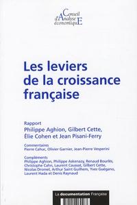Philippe Aghion et Gilbert Cette - Les leviers de la croissance française.