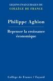 Philippe Aghion - Repenser la croissance économique.