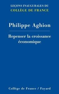 Philippe Aghion - Repenser la croissance.