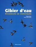 Philippe Aillery et Olivier Buttin - Gibier d'eau - Chasseurs de migrateurs.