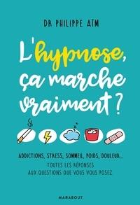Philippe Aïm - L'hypnose ça marche vraiment ?.