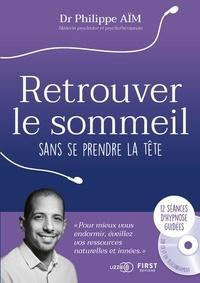 Philippe Aïm - Retrouver le sommeil sans se prendre la tête - Avec 1 carnet de bord. 1 CD audio MP3