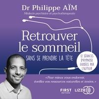 Philippe Aïm - Retrouver le sommeil sans se prendre la tête.