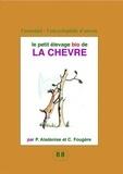 Philippe Aladenise et Cécile Fougère - Le petit élevage bio de la chèvre.