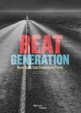 Philippe-Alain Michaud - Beat generation - New-york, San Francisco, Paris.