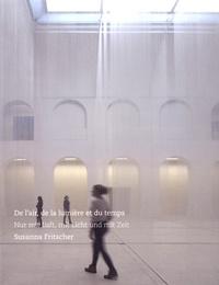 Philippe-Alain Michaud et Alice Fleury - De l'air, de la lumière et du temps - Susanna Fritscher.