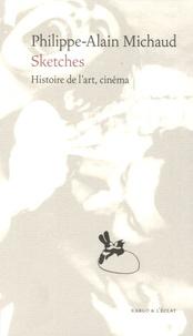 Philippe-Alain Michaud - Sketches - Histoire de l'art, cinéma.