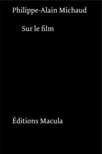 Philippe-Alain Michaud - Sur le film.