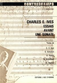 Philippe Albèra - Charles E. Ives. Essais avant une sonate - Revue Contrechamps n°7.