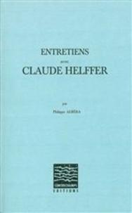 Philippe Albèra - Entretiens avec Claude Helffer.