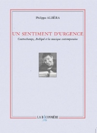 Philippe Albèra - Un sentiment d'urgence - Contrechamps, archipel et la musique contemporaine.