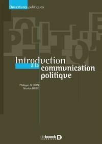 Philippe Aldrin et Nicolas Hubé - Introduction à la communication politique.