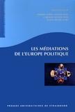 Philippe Aldrin et Nicolas Hubé - Les médiations de l'Europe politique.