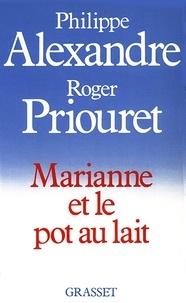 Philippe Alexandre et Roger Priouret - Marianne et le pot au lait.
