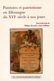 Philippe Alexandre et Jean Schillinger - Patriotes et patriotisme en Allemagne du XVIe siècle à nos jours.