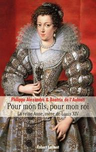Pour mon fils, pour mon roi - La Reine Anne, mère de Louis XIV.pdf