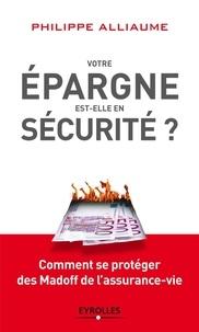 Votre épargne est-elle en sécurité ? - Comment se protéger des Madoff de lassurance-vie.pdf